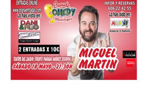 2 entradas monólogo Miguel Martín, 18 mayo